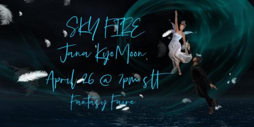 Sky Fire @ Fantasy Faire 4-26-2020 @ 7pm SLT